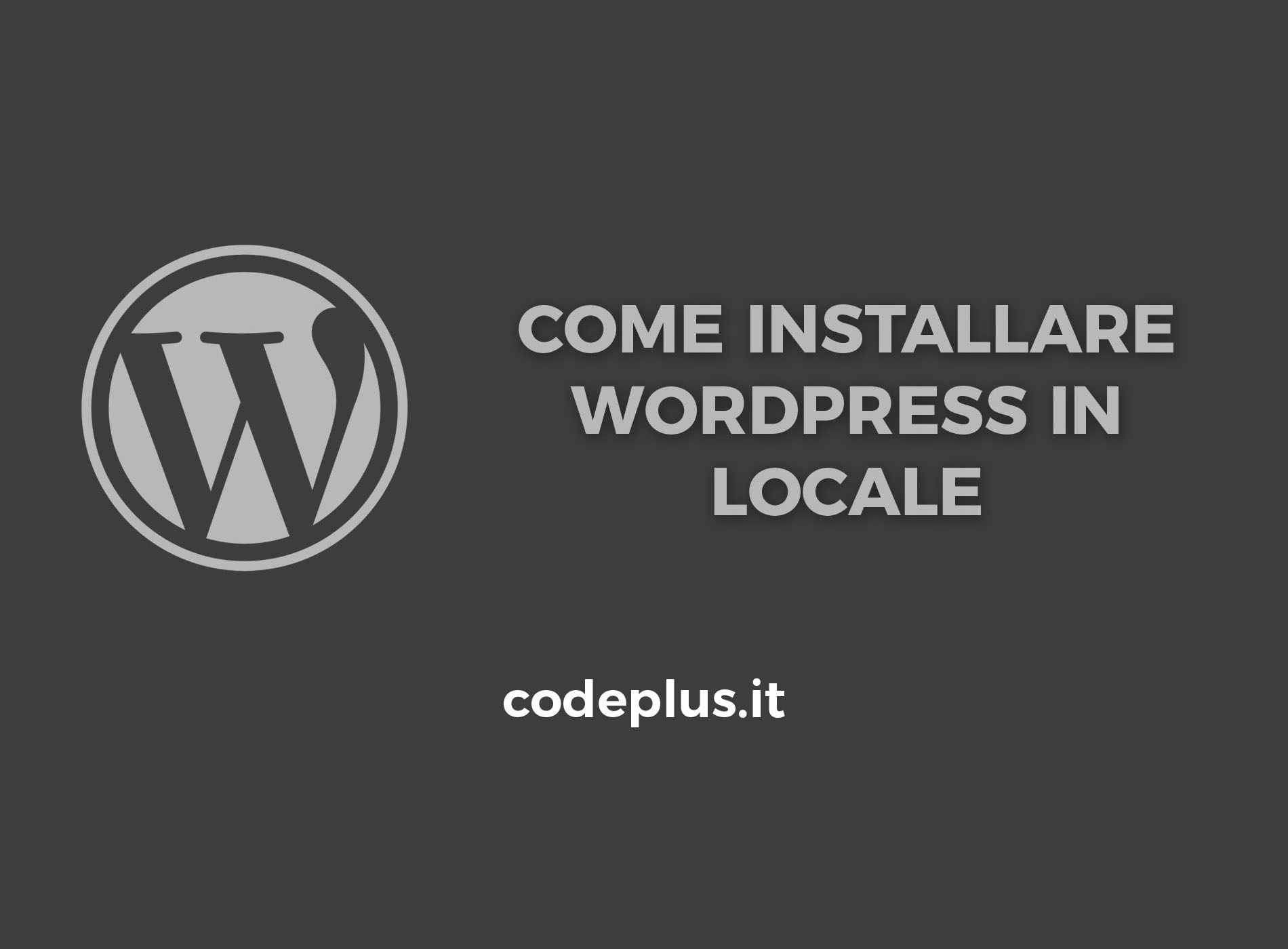 Come installare Wordpress in locale con Xampp
